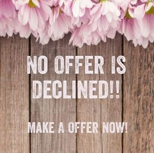 Other - NO OFFER IS DECLINED!!!